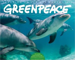 2012 Greenpeace: Standing Up for the Earth Wall Calendar