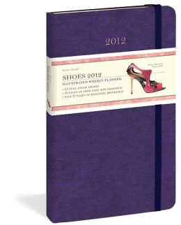 2012 Shoes Daily Muse Weekly Planner Calendar