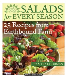 Salads for Every Season: 25 Salads from Earthbound Farm: A Workman Short