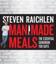 Book Cover Image. Title: Man Made Meals:  The Essential Cookbook for Guys, Author: Steven Raichlen