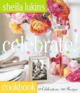 Book Cover Image. Title: Celebrate!, Author: Sheila Lukins