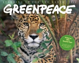 2014 Greenpeace: Standing Up For the Earth Wall Calendar