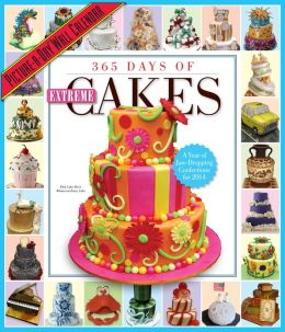 2014 365 Days of Extreme Cakes Picture-A-Day Wall Calendar