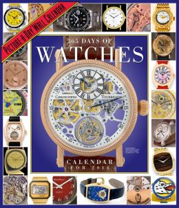 2014 365 Days of Watches Picture-A-Day Wall Calendar