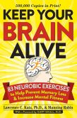 Book Cover Image. Title: Keep Your Brain Alive:  83 Neurobic Exercises to Help Prevent Memory Loss and Increase Mental Fitness, Author: Lawrence Katz