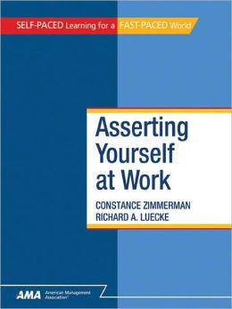 Asserting Yourself At Work: EBook Edition