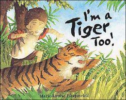 I'm a Tiger, Too!