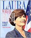 Laura Bush: The First Lady