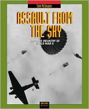 Assault from the Sky: Airborne Infantry of World War II