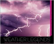 Weather Legends: Native American Lore and the Science of Weather