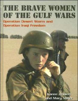 The Brave Women of the Gulf Wars: Operation Desert Storm and Operation Iraqi Freedom