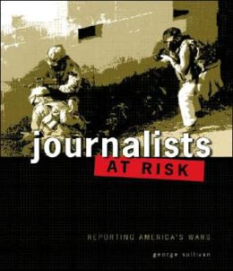 Journalists At Risk: Reporting America's Wars