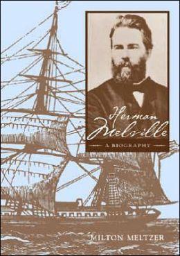 Herman Melville: A Biography