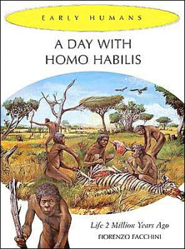 A Day With Homo Habilis: Life 2,000,000 Years Ago
