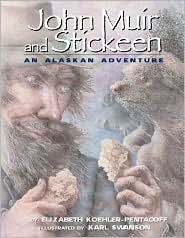 John Muir And Stickeen: An Alaskan Adventure