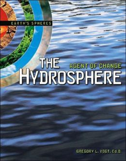 The Hydrosphere: Agent of Change