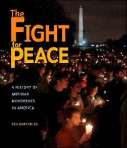 The Quest For Peace: A History of Anti-War Movements in America