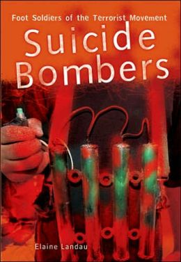 Suicide Bombers: Foot Soldiers of the Terrorist Movement