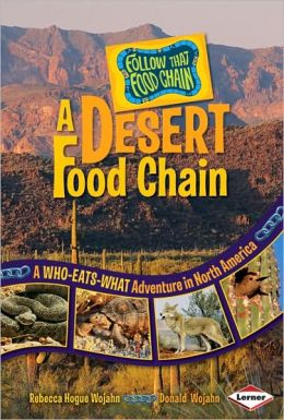 A Desert Food Chain: A Who-Eats-What Adventure in North America