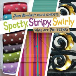 Spotty, Stripy, Swirly: What Are Patterns?