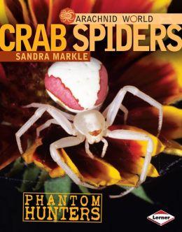 Crab Spiders: Phantom Hunters