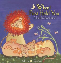 When I First Held You: A Lullaby from Isarel