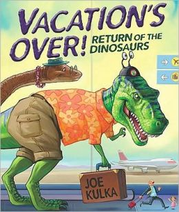Vacation's Over!: Return of the Dinosaurs