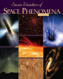 Seven Wonders of Space Phenomena