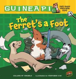 The Ferret's a Foot (Guinea Pig, Pet Shop Private Eye Series #3)