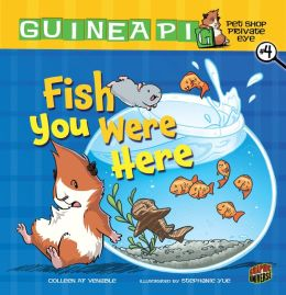 Fish You Were Here (Guinea Pig, Pet Shop Private Eye Series #4)