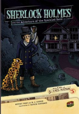 Sherlock Holmes and the Adventure of the Speckled Band (On the Case with Holmes and Watson Series #5)