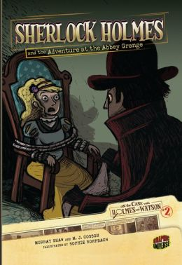 Sherlock Holmes and the Adventure at the Abbey Grange (On the Case with Holmes and Watson Series #2)