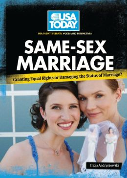 Same-Sex Marriage: Granting Equal Rights or Damaging the Status of Marriage?