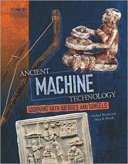 Ancient Machine Technology: From Wheels to Forges