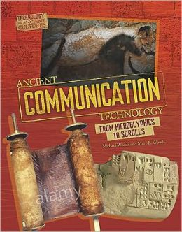 Ancient Communication Technology: From Hieroglyphics to Scrolls