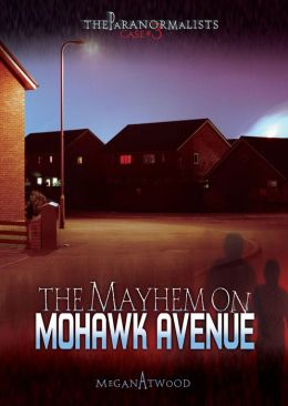 The Mayhem on Mohawk Avenue