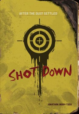 Shot Down (After the Dust Settled Series)