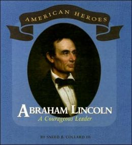 Abraham Lincoln: A Courageous Leader