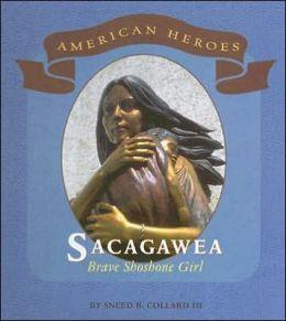Sacagawea: Brave Shoshone Girl