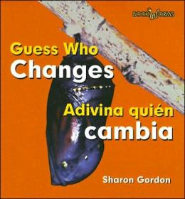 Guess Who Changes/Adivina Quien Cambia