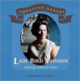 Lady Bird Johnson: Keeping America Green