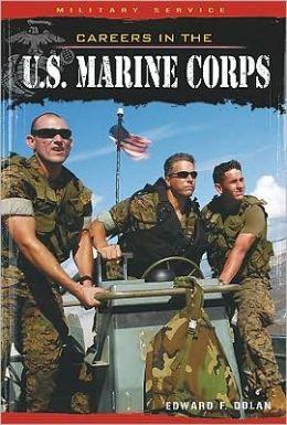 Careers in the U. S. Marine Corps
