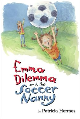 Emma Dilemma and the Soccer Nanny (Emma Dilemma Series #3)