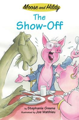 Show-Off (Moose and Hildy Series)