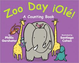 Zoo Day Olé!: A Counting Book