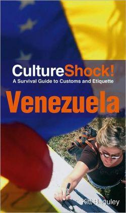 CultureShock! Venezuela: A Survival Guide to Customs and Etiquette