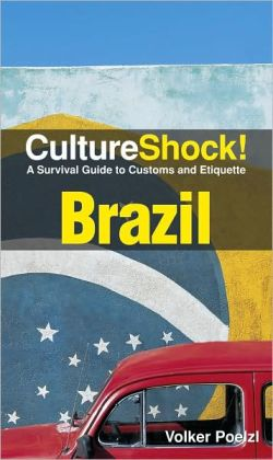 Culture Shock! Brazil: A Survival Guide to Customs and Etiquette