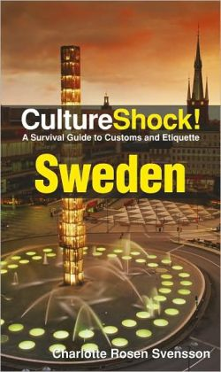 Culture Shock! Sweden: A Survival Guide to Customs and Etiquette
