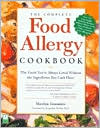 The Complete Food Allergy Cookbook: The Foods You've Always Loved Without the Ingredients You Can't Have!