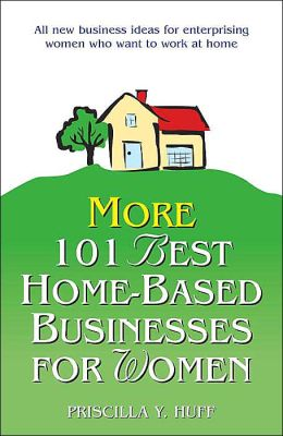 More 101 Best Home-Based Businesses for Women